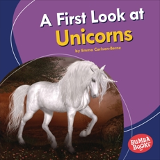 A First Look at Unicorns, Carlson-Berne, Emma