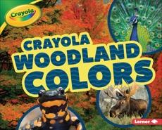 Crayola ® Woodland Colors, Bullard, Lisa
