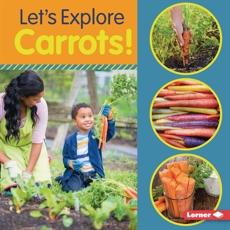 Let's Explore Carrots!, Colella, Jill