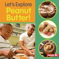 Let's Explore Peanut Butter!, Colella� Jill & Colella, Jill
