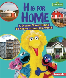 H Is for Home: A Sesame Street ® Guide to Homes around the World, Kenney, Karen Latchana