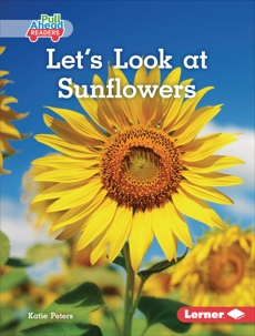 Let's Look at Sunflowers, Peters, Katie