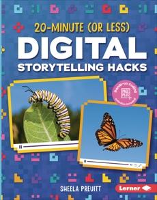 20-Minute (Or Less) Digital Storytelling Hacks, Preuitt, Sheela