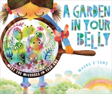 A Garden in Your Belly: Meet the Microbes in Your Gut, D'yans, Masha