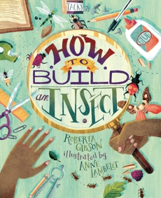 How to Build an Insect, Gibson, Roberta