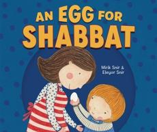 An Egg for Shabbat, Snir, Mirik