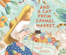 And a Cat from Carmel Market, Capucilli, Alyssa Satin