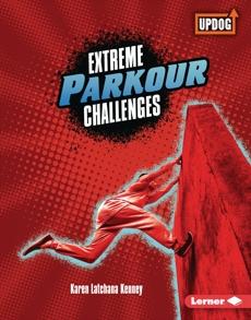 Extreme Parkour Challenges, Kenney, Karen Latchana
