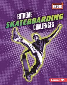 Extreme Skateboarding Challenges, Kenney, Karen Latchana