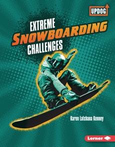 Extreme Snowboarding Challenges, Kenney, Karen Latchana