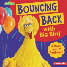 Bouncing Back with Big Bird: A Book about Resilience, Colella, Jill