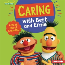 Caring with Bert and Ernie: A Book about Empathy, Miller, Marie-Therese