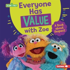 Everyone Has Value with Zoe: A Book about Respect, Miller, Marie-Therese