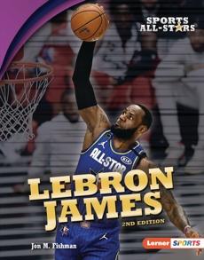 LeBron James, 2nd Edition, Fishman, Jon M.