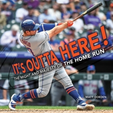 It's Outta Here!: The Might and Majesty of the Home Run, Doeden, Matt