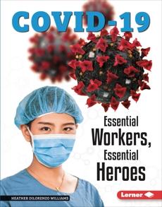 Essential Workers, Essential Heroes, Williams, Heather DiLorenzo