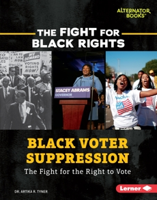 Black Voter Suppression: The Fight for the Right to Vote, Tyner, Artika R.