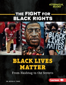 Black Lives Matter: From Hashtag to the Streets, Tyner, Artika R.
