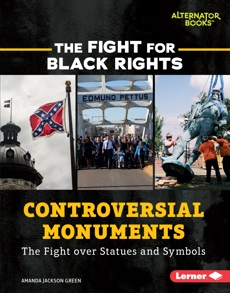 Controversial Monuments: The Fight over Statues and Symbols, Green, Amanda Jackson