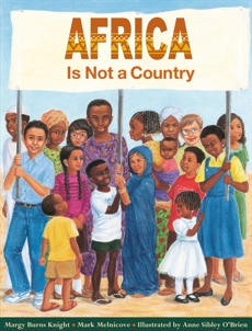Africa Is Not a Country, Knight, Margy Burns & Melnicove, Mark