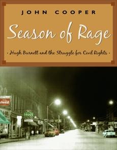 Season of Rage: Hugh Burnett and the Struggle for Civil Rights, Cooper, John