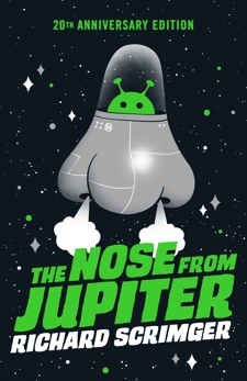The Nose from Jupiter, Scrimger, Richard