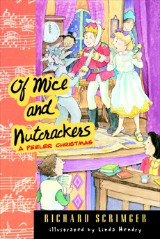 Of Mice and Nutcrackers: A Peeler Christmas, Scrimger, Richard