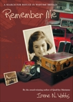 Remember Me: A Search for Refuge in Wartime Britain, Watts, Irene N.