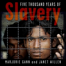 Five Thousand Years of Slavery, Willen, Janet & Gann, Marjorie