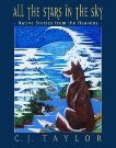 All the Stars in the Sky: Native Stories from the Heavens, Taylor, C.J.