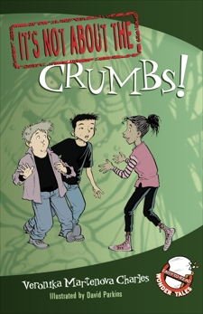 It's Not about the Crumbs!, Charles, Veronika Martenova