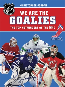 We Are the Goalies: THE NHLPA/NHL'S TOP NETMINDERS