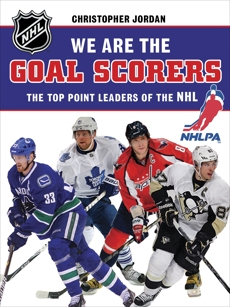 We Are the Goal Scorers: THE NHLPA/NHL'S ELITE POINT LEADERS,