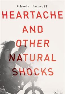 Heartache and Other Natural Shocks, Leznoff, Glenda
