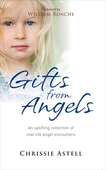 Gifts from Angels: An Uplifting Collection of Real-Life Angel Encounters, Astell, Chrissie