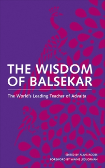 The Wisdom of Balsekar: The World's Leading Teacher of Advaita, Balsekar, Ramesh S.