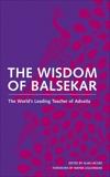 The Wisdom of Balsekar: The World's Leading Teacher of Advaita, Balsekar, Ramesh S.