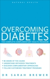 Overcoming Diabetes: A Doctor's Guide to Self-Care, Brewer, Sarah