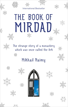 The Book of Mirdad: The Strange Story of a Monastery which was Once Called The Ark, Naimy, Mikhail