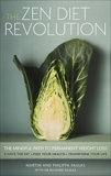 The Zen Diet Revolution: The Mindful Path to Permanent Weight Loss, Faulks, Martin & Faulks, Philippa