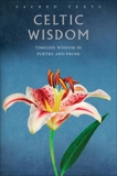 Celtic Wisdom: Timeless Wisdom in Poetry and Prose,