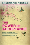 The Power of Acceptance: End the Eternal search for happiness by accepting what is, Postma, Annemarie