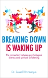 Breaking Down is Waking up: The connection between psychological distress and spiritual awakening, Razzaque, Russell