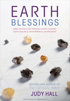 Earth Blessings: Using Crystals For Personal Energy Clearing, Earth Healing & Environmental Enhancement, Hall, Judy