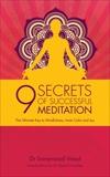 9 Secrets of Successful Meditation: The Ultimate Key to Mindfulness, Inner Calm & Joy, Vinod, Samprasad