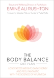 The Body Balance Diet Plan: Lose weight, gain energy and feel fantastic with the science of Ayurveda, Rushton, Eminé Ali
