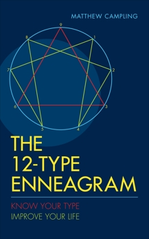 The 12-Type Enneagram: Know Your Type. Improve Your Life., Campling, Matthew