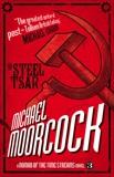The Steel Tsar, Moorcock, Michael