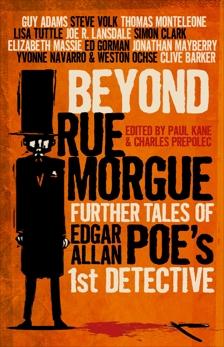Beyond Rue Morgue Anthology: Further Tales of Edgar Allan Poe's 1st Detective, Kane, Paul & Prepolec, Charles
