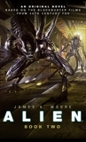 Alien: Sea of Sorrows (Novel #2), Moore, James A.
